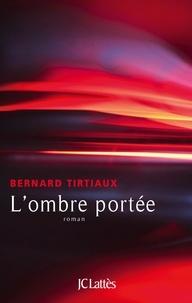 Bernard Tirtiaux - L'ombre portée.
