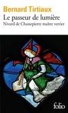 Bernard Tirtiaux - Le passeur de lumière - Nivard de Chassepierre maître verrier.