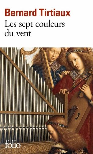 Bernard Tirtiaux - Les sept couleurs du vent.