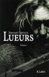 Bernard Tirtiaux - Lueurs.