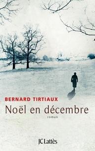 Bernard Tirtiaux - Noël en décembre.
