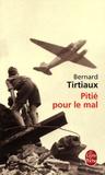 Bernard Tirtiaux - Pitié pour le mal.