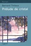 Bernard Tirtiaux - Prélude de cristal.