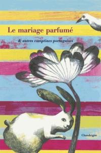 Le mariage parfumé & autres comptines portugaises.pdf