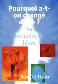 Bernard Tissier - Pourquoi a-t-on changé d'ère ? - Ou Les actes de Jésus.