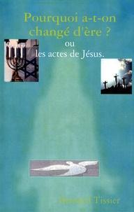 Lesmouchescestlouche.fr Pourquoi a-t-on changé d'ère ? - Ou Les actes de Jésus Image