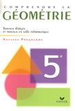 Bernard Tissot et Serge Cecconi - Comprendre la géométrie 5e - Programme 2005 Travaux dirigés.