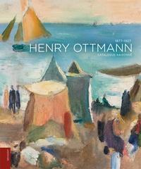 Bernard Toublanc-Michel - Henry Ottmann (1877-1927) - Catalogue raisonné.