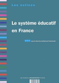 Bernard Toulemonde et  Collectif - Le système éducatif en France.