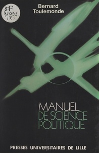 Bernard Toulemonde - Manuel de science politique.