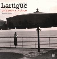 Bernard Toulier - Jacques Henri Lartigue - Un dandy à la plage.