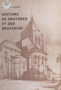 Bernard Toupet - Histoire de Bruyères et des Bruyérois.