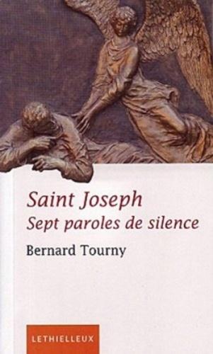 Bernard Tourny - Saint Joseph - Sept paroles de silence.