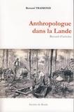 Bernard Traimond - Anthropologue dans la Lande.