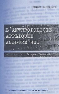 Bernard Traimond - L'anthropologie appliquée aujourd'hui.