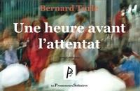 Bernard Turle - Une heure avant l'attentat.