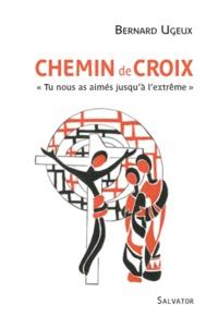 Bernard Ugeux - Chemin de croix.