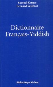 Bernard Vaisbrot et Samuel Kerner - Dictionnaire Français-Yiddish.
