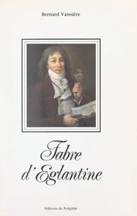 Bernard Vaissière - Fabre d'Églantine.