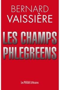 Bernard Vaissière - Les champs phlégréens.