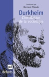 Bernard Valade et Marcel Fournier - Durkheim - L'institution de la sociologie.