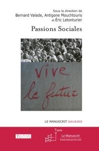 Bernard Valade et Antigone Mouchtouris - Passions sociales.