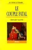 Bernard Valette - Le Couple fatal.