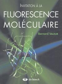 Bernard Valeur - Invitation à la fluorescence moléculaire.