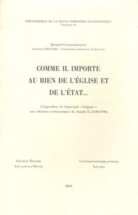 Comme il importe au bien de lEglise et de lEtat... - Lopposition de lépiscopat belgique aux réformes ecclésiastiques de Joseph II (1780-1790).pdf