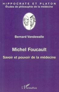 Bernard Vandewalle - Michel Foucault - Savoir et pouvoir de la médecine.