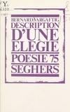 Bernard Vargaftig et Bernard Delvaille - Description d'une élégie.