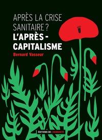 Bernard Vasseur - Après la crise sanitaire ? - L'après capitalisme.