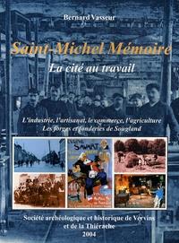 Bernard Vasseur - Saint-Michel Mémoire - La cité au travail.
