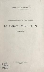 Bernard Vaudour - Un Rouennais ministre du trésor impérial : le comte Mollien, 1758-1850 - Discours de réception de M. Bernard Vaudour à l'Académie de Rouen, 8 juin 1963.
