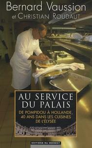 Au service du Palais - De Pompidou à Hollande, 40 ans dans les cuisines de lElysée.pdf