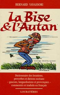 Bernard Vavassori - La Bise et l'Autan - Locutions, proverbes et dictons occitans, gascons, languedociens et provençaux.