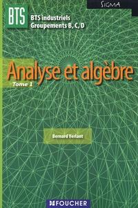 Bernard Verlant - Analyse et algèbre BTS industriels Groupements B,C, D Sigma - Tome 1.