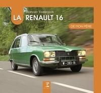 Bernard Vermeylen - La Renault 16 de mon père.