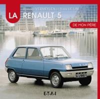 Bernard Vermeylen et Yann Le Ray - La Renault 5 de mon père.