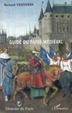 Bernard Vespierre - Guide du Paris médiéval.