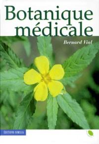 Bernard Vial - Botanique médicale.