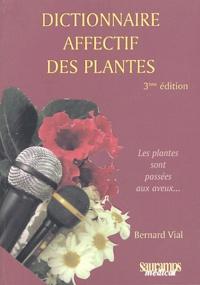 Bernard Vial - Dictionnaire affectif des plantes.