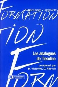 Bernard Vialettes et D Raccah - Les analogues de l'insuline.