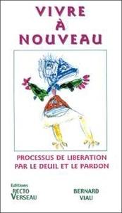 Vivre à nouveau. Processus de libération par le deuil et le pardon.pdf