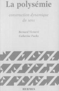Bernard Victorri - La polysémie - Construction dynamique du sens.