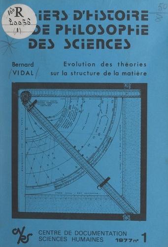 Bernard Vidal et J. Rosmorduc - Évolution des théories sur la structure de la matière.