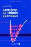 Bernard Vidal - Exercices de chimie quantique.