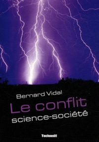 Bernard Vidal - Le conflit science-société - De bonnes raisons pour ne pas faire d'études scientifiques.
