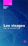 Bernard Vidal - Les visages de la science.