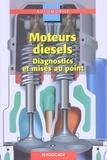 Bernard Vieux - Moteurs diesels Bac-BTS - Diagnostics et mises au point.